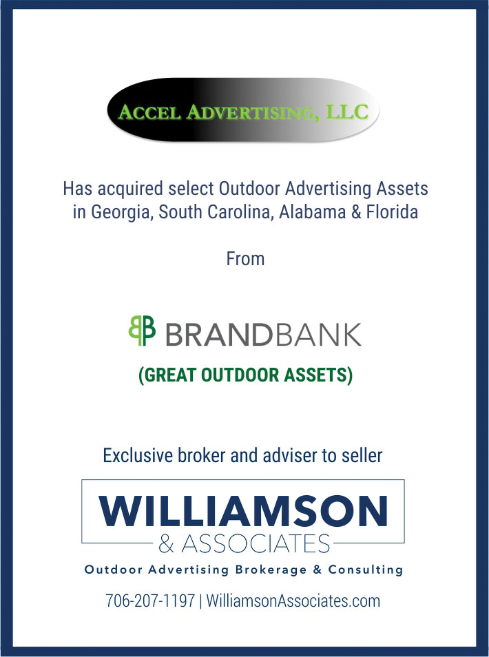 Accel Advertising has acquired select outdoor ad locations in GA, SC, AL and FL from Brand Bank